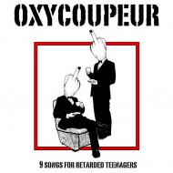 "OXYCOUPEUR « Nine Songs for retarded teenagers"""