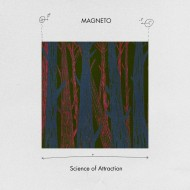 MAGNETO « Science of attraction » – NEW ALBUM !