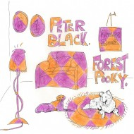 PETER BLACK / FOREST POOKY