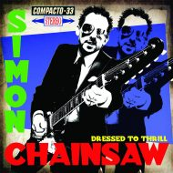 Simon Chainsaw « Dressed to Thrill »
